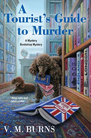 A TOURIST'S GUIDE TO MURDER (MYSTERY BOOKSHOP #6) BY V. M. BURNS: BOOK REVIEW