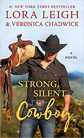 STRONG, SILENT COWBOY (MOVING VIOLATIONS, BOOK #2) BY LORA LEIGH & VERONICA CHADWICK: BOOK REVIEW