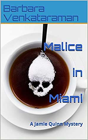 MALICE IN MIAMI (JAMIE QUINN MYSTERY, #6) BY BARBARA VENKATARAMAN: BOOK REVIEW