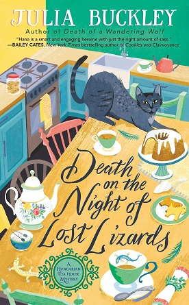 DEATH ON THE NIGHT OF LOST LIZARDS (HUNGARIAN TEA HOUSE MYSTERY #3) BY JULIA BUCKLEY: BOOK REVIEW