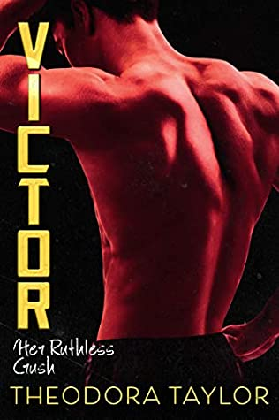 VICTOR HER RUTHLESS CRUSH (RUTHLESS TRIAD, BOOK #1) BY THEODORA TAYLOR: BOOK REVIEW