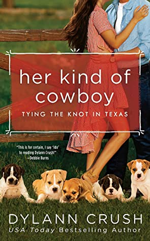 HER KIND OF COWBOY (TYING THE KNOT IN TEXAS, BOOK #2) BY DYLANN CRUSH: BOOK REVIEW