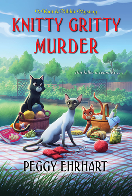 KNITTY GRITTY MURDER (A KNIT AND NIBBLE MYSTERY, BOOK #7) BY PEGGY EHRHART: BOOK REVIEW