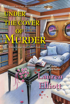 UNDER THE COVER OF MURDER (BEYOND THE PAGE BOOKSTORE MYSTERY, BOOK #6) BY LAUREN ELLIOTT: BOOK REVIEW