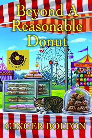 BEYOND A REASONABLE DONUT (DEPUTY DONUT MYSTERY, BOOK #5) BY GINGER BOLTON: BOOK REVIEW