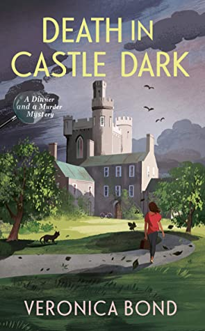 DEATH IN CASTLE DARK (DINNER AND A MURDER MYSTERY, BOOK #1) BY VERONICA BOND: BOOK REVIEW