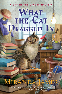 WHAT THE CAT DRAGGED IN (CAT IN THE STACKS #14) BY MIRANDA JAMES: BOOK REVIEW