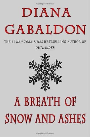 A BREATH OF SNOW AND ASHES (OUTLANDER, BOOK #6) BY DIANA GABALDON: BOOK REVIEW