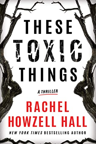 THESE TOXIC THINGS BY RACHEL HOWZELL HALL: BOOK REVIEW