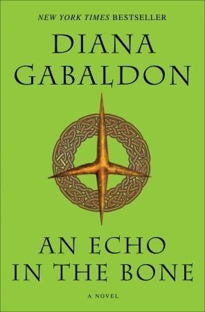 AN ECHO IN THE BONE (OUTLANDER, BOOK #7) BY DIANA GABALDON: BOOK REVIEW