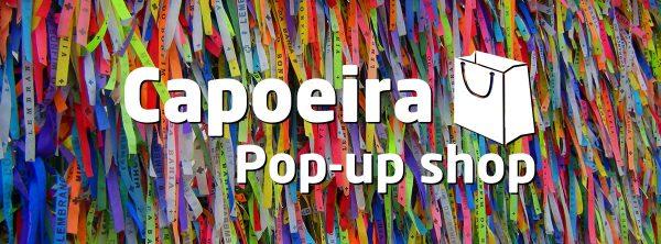capoeira pop-up shop