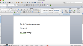 "A screen shot of my Microsoft Word word processor with sentences that say ""He don't go there anymore,"" and ""She see it,"" and ""He been trying,"" and which underlines pieces of the sentences with a green squiggly line, indicating that these are errors."