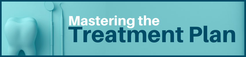 Mastering the Treatment Plan