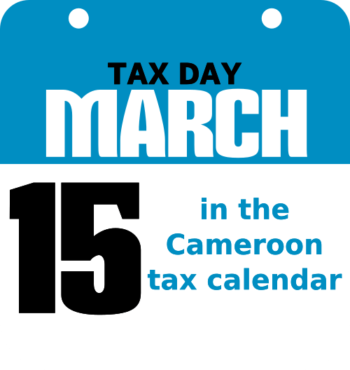 March 15 in the Cameroon tax calendar
