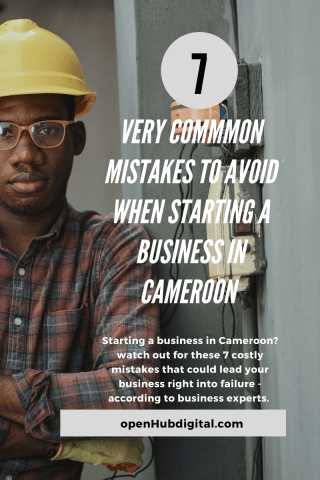 mistakes you must avoid when starting a business in Cameroon