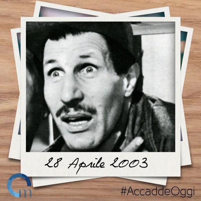 28 aprile 2003: muore Ciccio Ingrassia