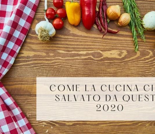 come la cucina ci ha salvato da questo 2020