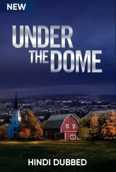 Under the Dome Season 1 Complete (Hindi Dubbed)