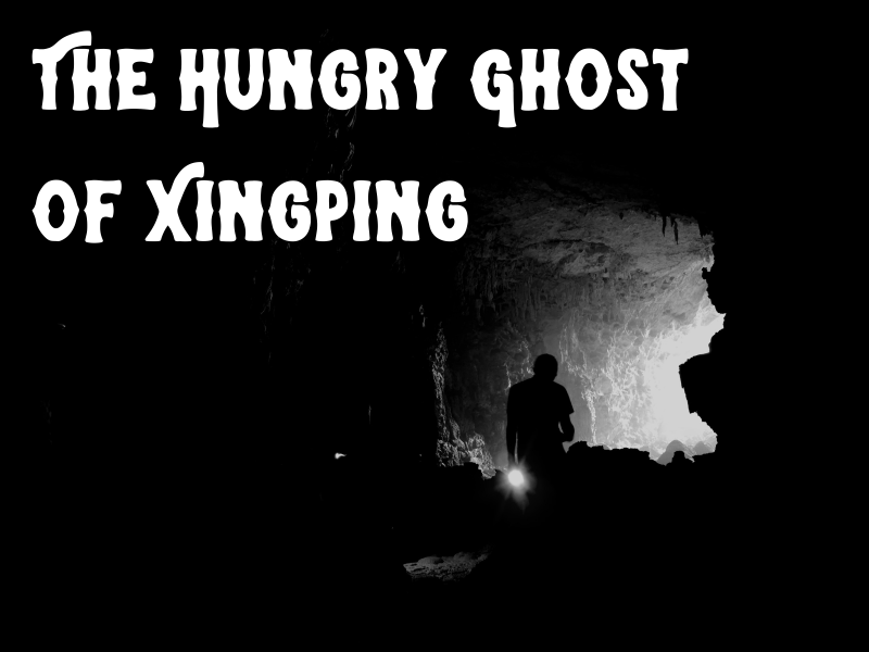 The Hungry Ghost of Xingping
