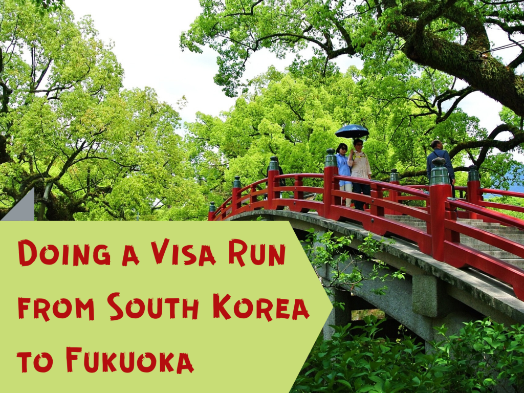 Doing a Visa Run from South Korea to Fukuoka