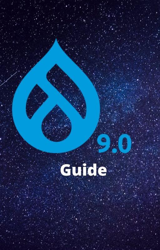 Drupal 9 logo with drop like icon and number 9.0 written below it plus the word 'Guide' written below
