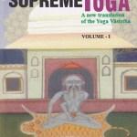 "a new translation of the ""Yoga Vasistha"""