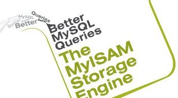 Better Queries with MySQL, Part 3: The MyISAM Storage Engine