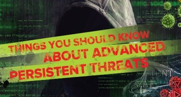 Things you should know about Advanced Persistent Threats
