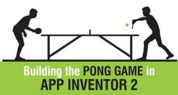 Building the Pong Game in App Inventor 2