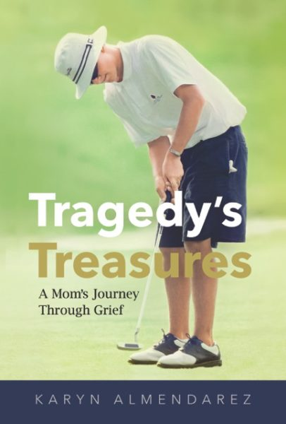 Tragedy's Treasures, A Mom's Journey Through Grief