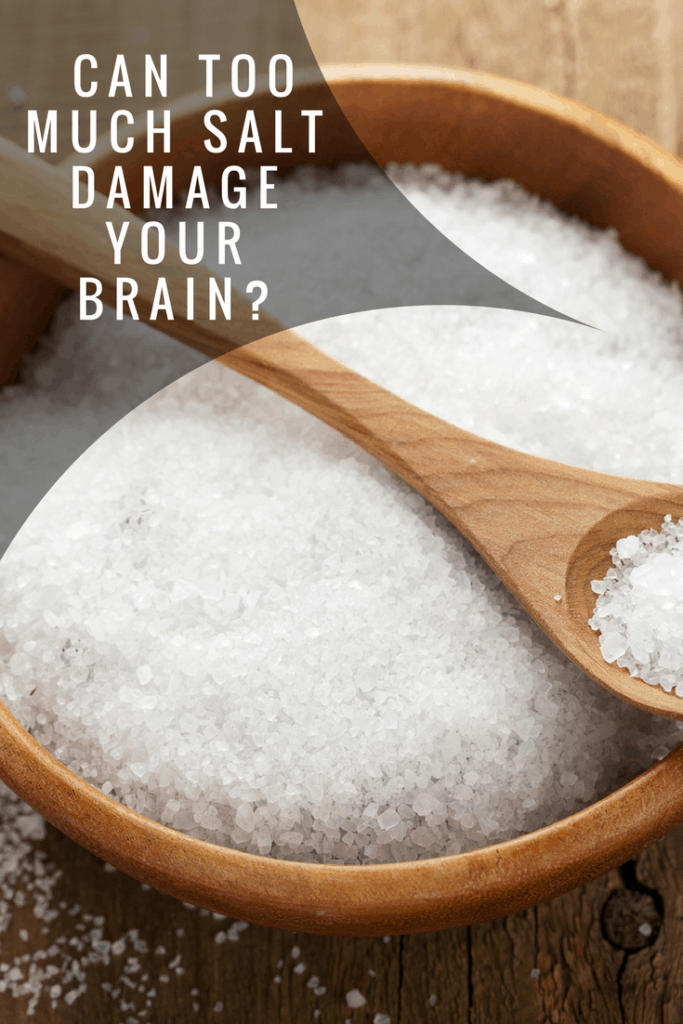 Can Too Much Salt Damage Your Brain?