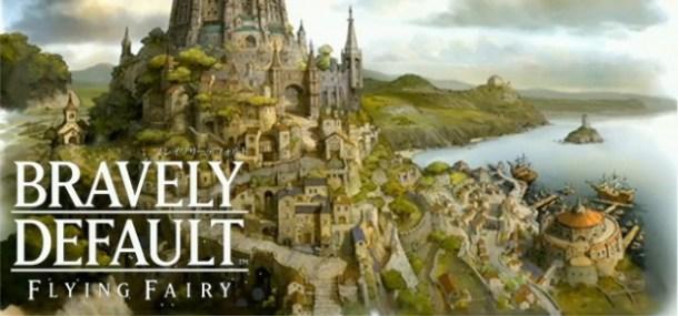 Bravely Default: Flying Fairy | oprainfall