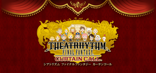 Theatrhythm Final Fantasy: Curtain Call | oprainfall