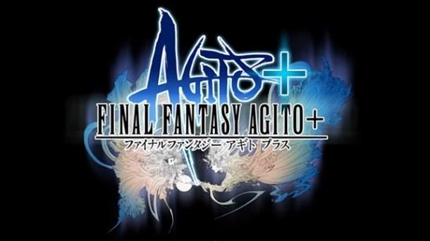 Final Fantasy Agito+ | oprainfall
