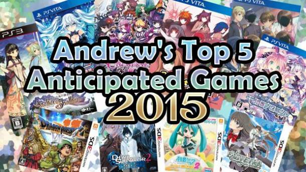 Andrew's Anticipated Games of 2015 | oprainfall