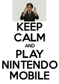 Keep Calm and Play Nintendo Mobile