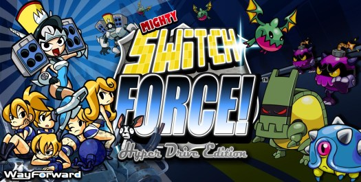 Mighty Switch Force! Hyper Drive Edition | oprainfall