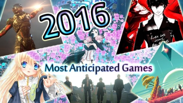 Chris's 2016 Most Anticipated Games