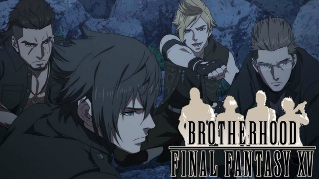 The Final Episode Of Brotherhood Final Fantasy Xv Out Now