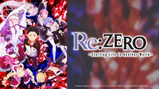 Re:Zero –Starting Life in Another World-