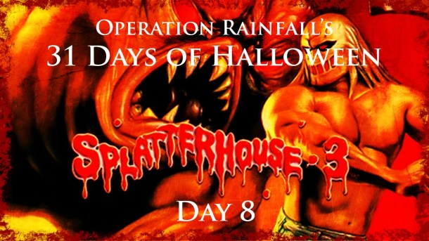 Oprainfall Halloween | Day 8 | Splatterhouse 3