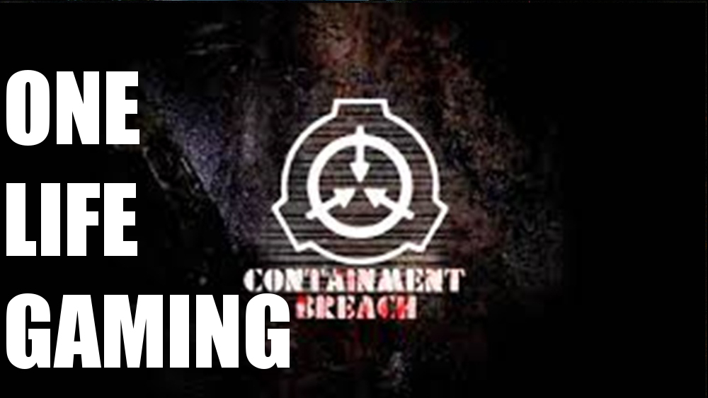 One Life Gaming - SCP Containment Breach - oprainfall