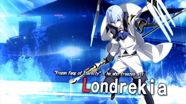 Under Night In-Birth Exe:Late[cl-r] | Londrekia reveal