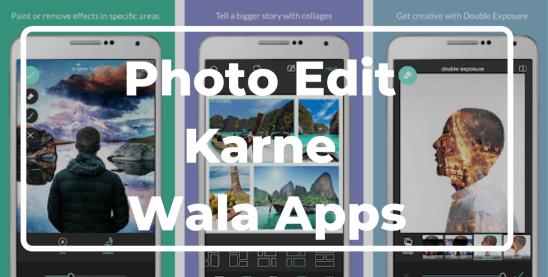 Photo Edit Karne Wala Apps