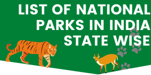 List of National Parks In India State Wise