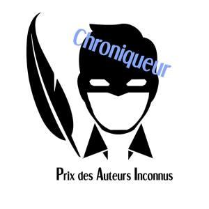 Badge de Chroniqueur du prix des auteurs inconnus.