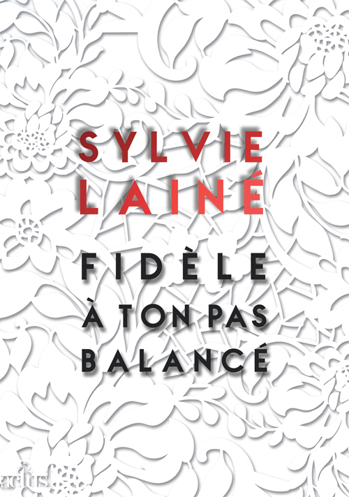 """Couverture du recueil de Sylvie Lainé : """"Fidèle à ton pas balancé"""""""