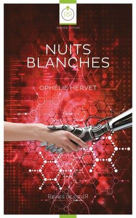 """Couverture du roman """"Nuits Blanches"""" de l'autrice Ophélie Hervet. Editions Reines de coeur."""