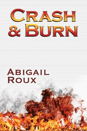 """Couverture de """"Crash nd Burn"""", tome final de la série """"Cut and Run""""."""
