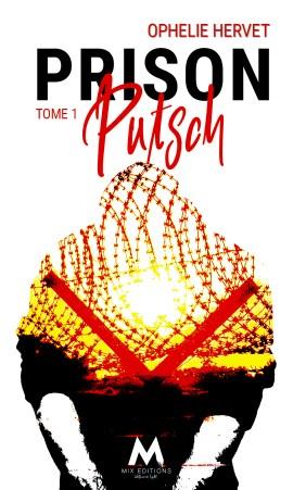 """Couverture du roman """"Prison Putsch"""" de l'autrice Ophélie Hervet"""